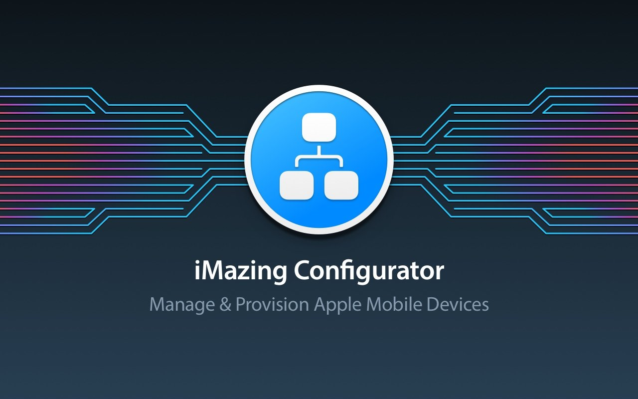 Introducing iMazing Configurator